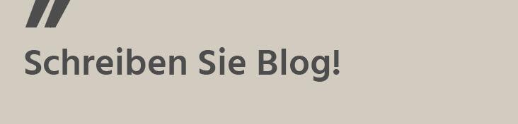 Schreiben Sie Blog!